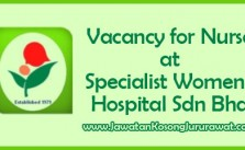 Vacancy for Nurse at Specialist Women's Hospital Sdn Bhd