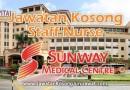 Jawatan Kosong Jururawat Terlatih di Sunway Medical Centre Sdn Bhd