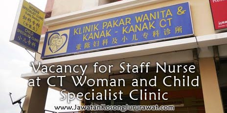 Vacancy for Staff Nurse at CT Woman and Child Specialist Clinic