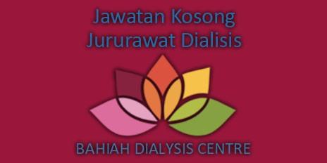 Jawatan Kosong Jururawat Dialisis di Pusat Dialisis Bahiah
